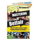 Mastering Betfair by Pete